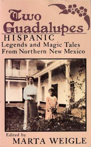 9780941270328: Two Guadalupes: Hispanic Legends and Magic Tales from Northern New Mexico