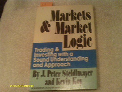 9780941275002: Markets and Market Logic: Trading and Investing with a Sound Understanding and Approach