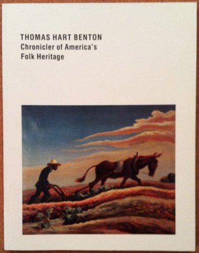 Thomas Hart Benton: Chronicler of America's folk heritage (0941276058) by Benton, Thomas Hart