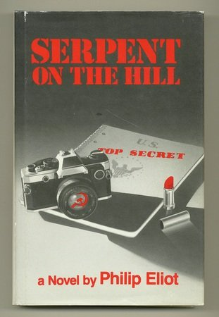 Serpent on the Hill: A Novel: Eliot, Philip