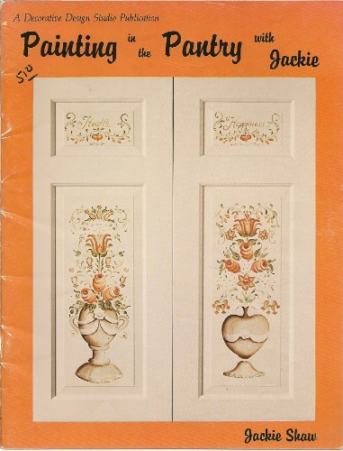 Painting in the Pantry With Jackie (0941284158) by Jackie Shaw