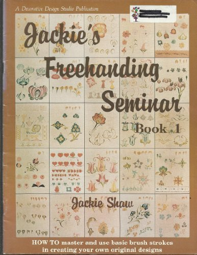 Jackie's Freehanding Seminar, Book 1 (A Jackie Shaw Studio publication) (0941284247) by Jackie Shaw
