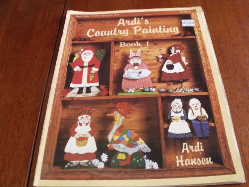 Ardi's Country Painting: Book One: Ardi Hansen