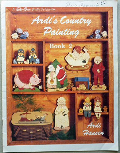 Ardis Country Painting/Book 2 (0941284301) by Hansen, Ardi