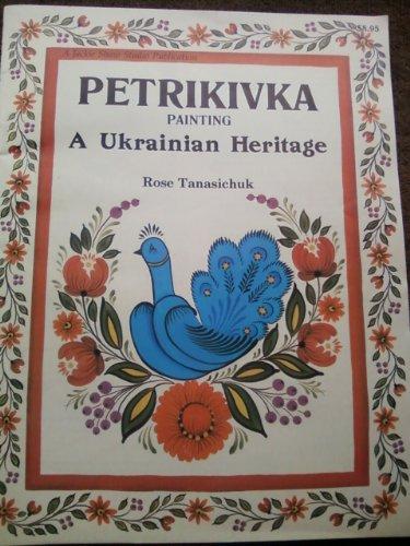 9780941284318: Petrikivka Painting A Ukrainian Heritage