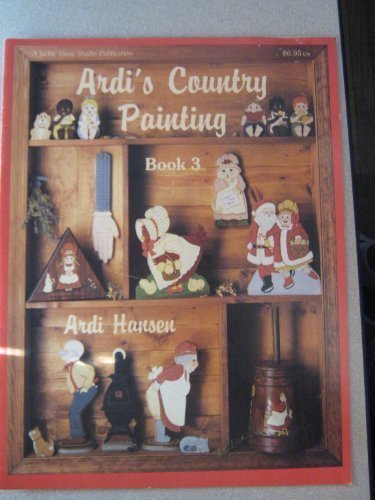 Ardis Country Painting Book 3 (0941284360) by Hansen, Ardi