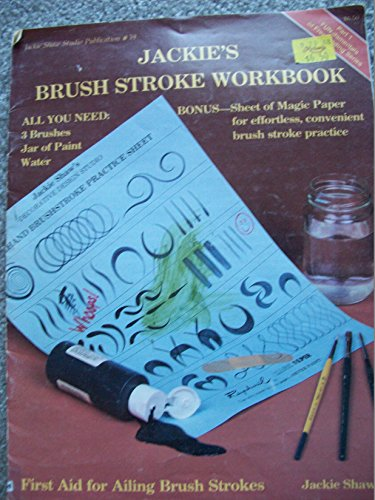 Jackie's Brush Stroke Workbook (Jackie Shaw Studio publication) (0941284395) by Jackie Shaw