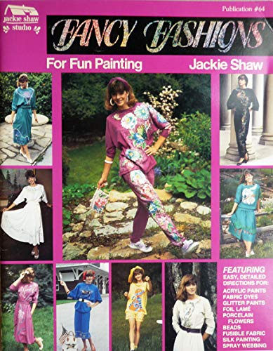 Fancy Fashions for Fun Painting (0941284646) by Jackie Shaw