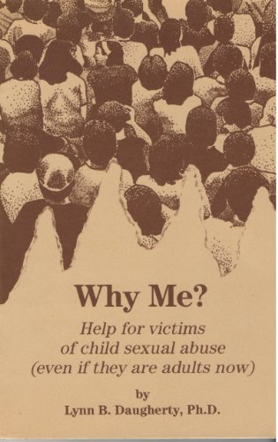 9780941300018: Why Me?: Help for Victims of Child Sexual Abuse (Even if They are Adults Now)