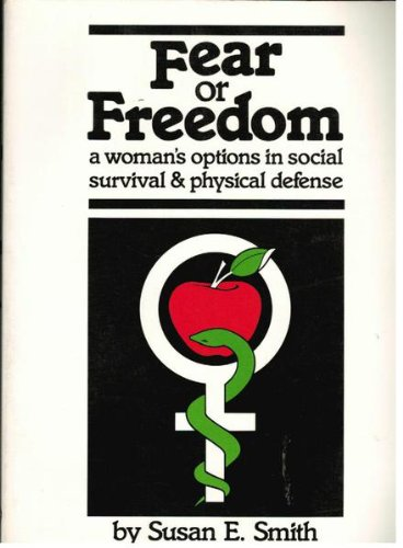 9780941300032: Fear or Freedom: A Women's Options in Social Survival and Physical Defense