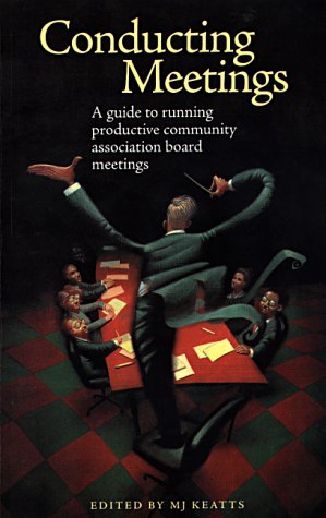 9780941301428: Conducting Meetings: A Guide to Running Productive Community Association Board Meetings