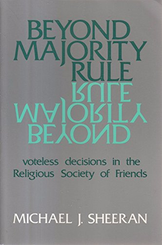 9780941308045: Beyond Majority Rule: Voteless Decisions in the Religious Society of Friends