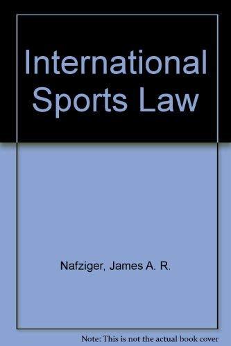 International Sports Law: Nafziger, James A.
