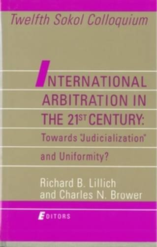 9780941320726: International Arbitration in the 21st Century: Towards