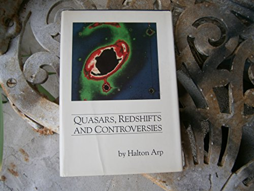 9780941325004: Quasars, Redshifts, and Controversies