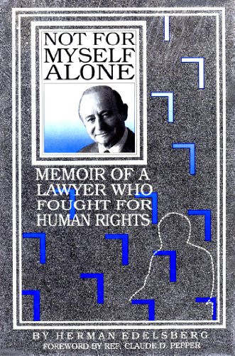 9780941325011: Not for Myself Alone: Memoir of a Lawyer Who Fought for Human Rights