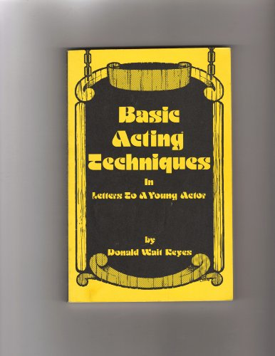 Basic Acting Techniques in Letters to a: Donald W. Keyes