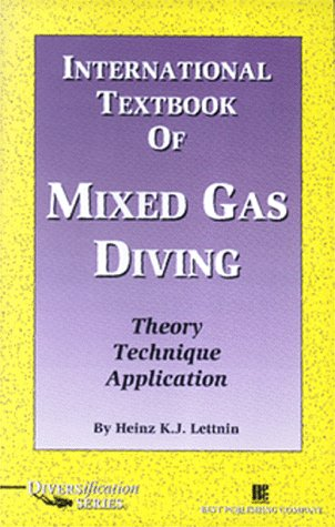 9780941332507: International Textbook of Mixed Gas Diving: Theory, Technique, Application (Diversification)