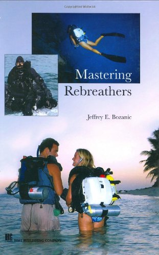 9780941332965: Mastering Rebreathers