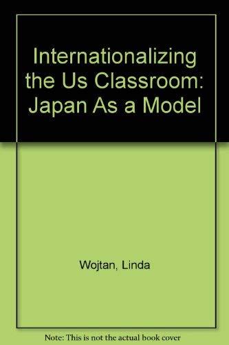 9780941339155: Internationalizing the U.S. Classroom: Japan As a Model
