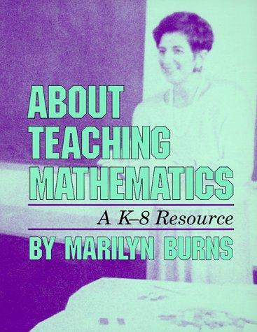 9780941355056: About Teaching Mathematics: A K-8 Resource