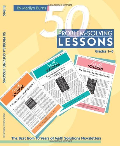 50 Problem-solving Lessons, Grades 1-6: The Best: Marilyn Burns