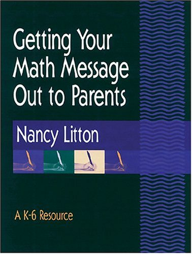 9780941355209: Getting Your Math Message Out to Parents: A K-6 Resource