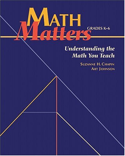 9780941355261: Math Matters: Understanding the Math You Teach, Grades K-6