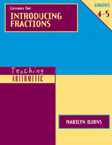 9780941355339: Teaching Arithmetic: Lessons for Introducing Fractions, Grades 4-5 (Teaching Arithmetic Series)