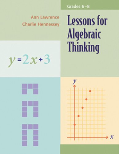Lessons for Algebraic Thinking: Grades 6-8 (Lessons: Ann Lawrence, Charlie