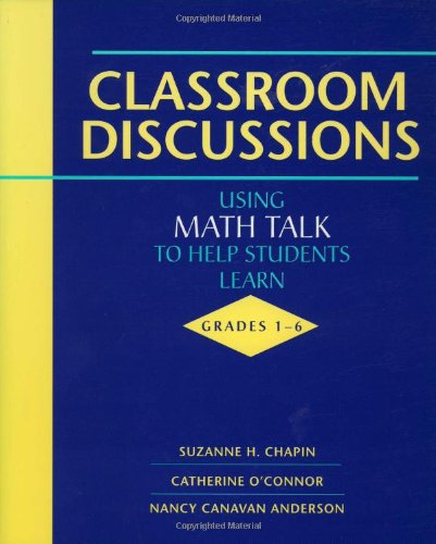 9780941355537: Classroom Discussions Using Math Talk to Help Students Learn, Grades 1-6