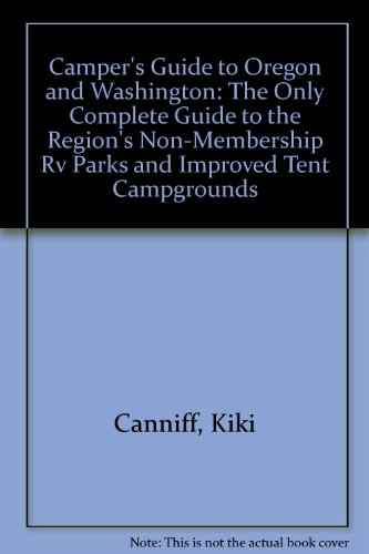 9780941361071: Camper's Guide to Oregon and Washington: The Only Complete Guide to the Region's Non-Membership Rv Parks and Improved Tent Campgrounds