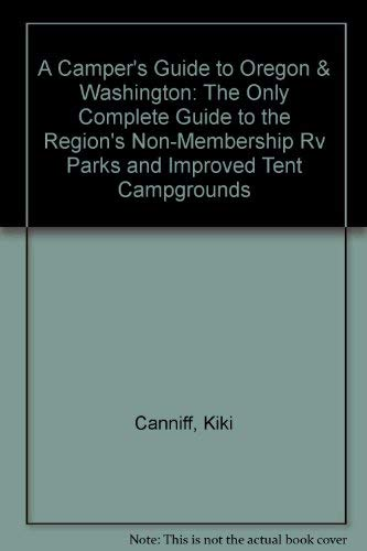 9780941361118: A Camper's Guide to Oregon & Washington: The Only Complete Guide to the Region's Non-Membership Rv Parks and Improved Tent Campgrounds