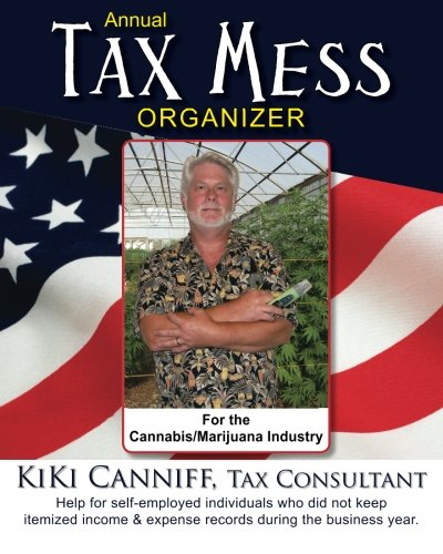 9780941361163: Annual Tax Mess Organizer for the Cannabis/Marijuana Industry: Help for self-employed individuals who did not keep itemized income & expense records during the business year