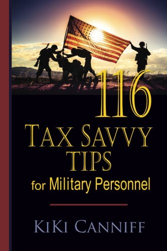 116 Tax Savvy Tips For Military Personnel: Canniff, KiKi