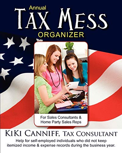 9780941361453: Annual Tax Mess Organizer for Sales Consultants & Home Party Sales Reps: Help for self-employed individuals who did not keep itemized income & expense records during the business year.