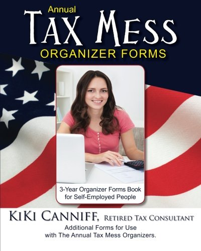 9780941361828: Annual Tax Mess Organizer 3-Year Forms Book For Self-Employed People: Additional Forms for Use with The Annual Tax Mess Organizers. (Annual Taxes)