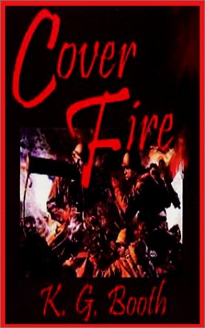 Cover Fire: Study Guide and Play: Booth, Karon