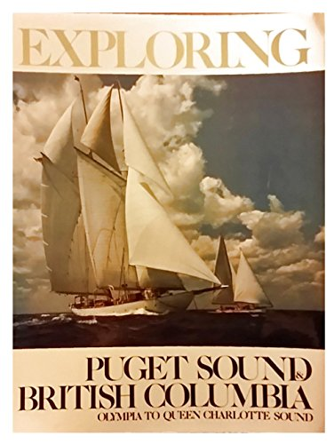 9780941368001: Exploring Puget Sound and British Columbia