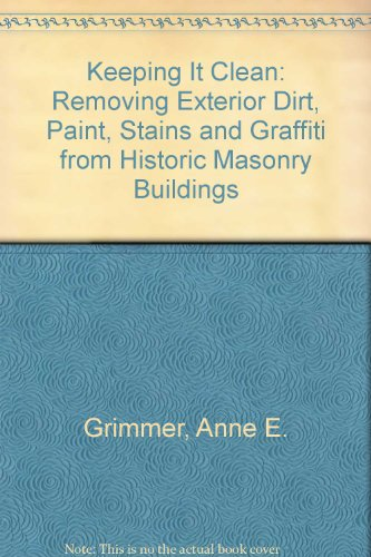 9780941375634: Keeping It Clean: Removing Exterior Dirt, Paint, Stains and Graffiti from Historic Masonry Buildings