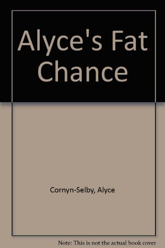 9780941383134: Alyce's Fat Chance