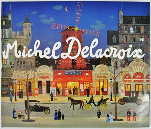 Michel Delacroix - FLAT SIGNED BY ARTIST/AUTHOR -1987] [Added Tip-ins]: Delacroix, Michel