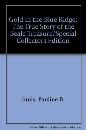 9780941402118: Gold in the Blue Ridge: The True Story of the Beale Treasure/Special Collectors Edition