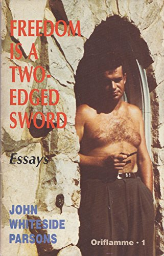 FREEDOM IS A TWO-EDGED SWORD and Other Essays: Parsons, John Whiteside