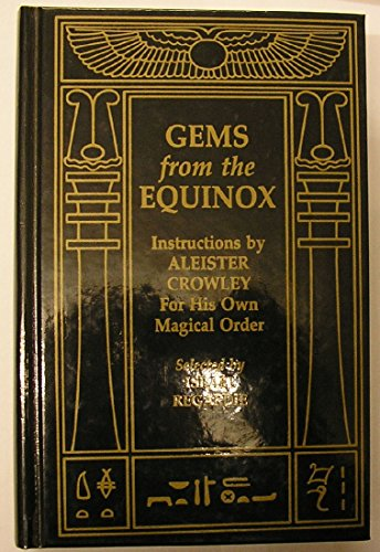 "9780941404105: Gems from the ""Equinox"": Instructions by Aleister Crowley for His Own Magical Order"