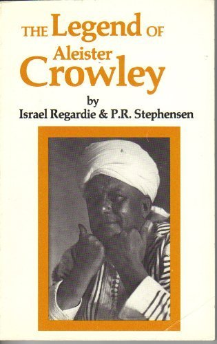 The Legend of Aleister Crowley: Israel Regardie and P.R. Stephensen