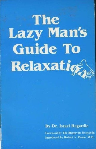 Lazy Mans Guide to Relaxation: Regardie, Israel