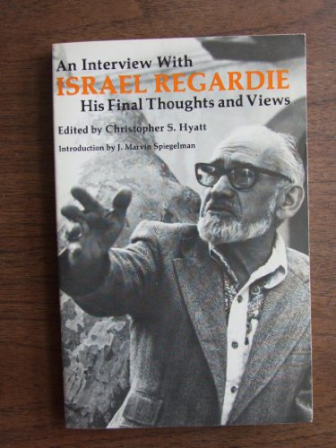 9780941404310: An Interview With Israel Regardie: His Final Thoughts and Views