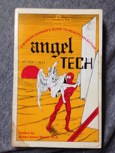 9780941404457: Angel Tech: Modern Shaman's Guide to Reality Selection