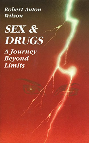 Sex and Drugs: A Journey Beyond Limits (094140448X) by Robert Anton Wilson